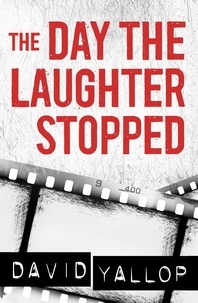 David Yallop - The Day the Laughter Stopped.
