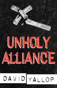 David Yallop - Unholy Alliance.