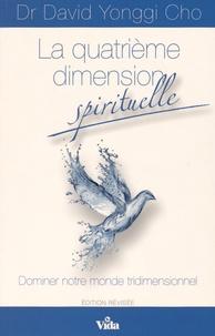 La quatrième dimension spirituelle - Dominer notre monde tridimensionnel.pdf