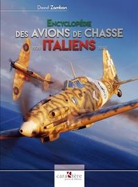 David Zambon - Encyclopédie des avions de chasse italiens 1939-1945.
