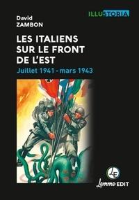 David Zambon - Les Italiens sur le front de l'Est - Juillet 1941 - Mars 1943.