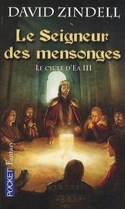 David Zindell - Le Cycle d'Ea Tome 3 : Le seigneur des mensonges.