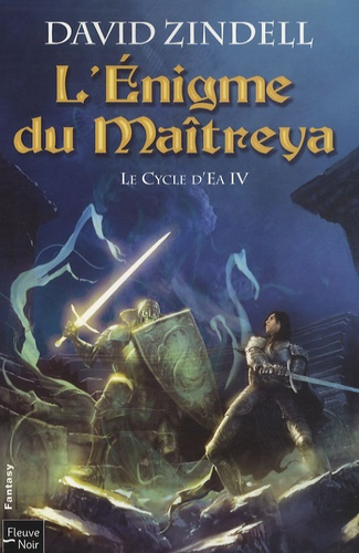 David Zindell - Le Cycle d'Ea Tome 4 : L'Enigme du Maîtreya.
