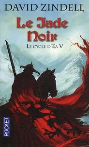 David Zindell - Le Cycle d'Ea Tome 5 : Le jade noir.