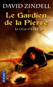 David Zindell - Le Cycle d'Ea Tome 6 : Le Gardien de la Pierre.