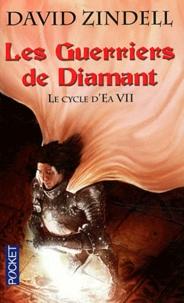 David Zindell - Le Cycle d'Ea Tome 7 : Les Guerriers de Diamant.