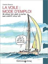Davide Besana - La voile, mode d'emploi - 180 dessins pour mener un bateau dans n'importe quelle mer.