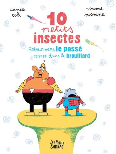 10 petits insectes. Retour vers le passé suivi de Dans le brouillard