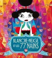Davide Cali et Raphaëlle Barbanègre - Blanche-Neige et les 77 nains.