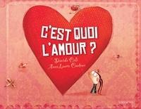 Davide Cali et Anna-Laura Cantone - C'est quoi l'amour ?.