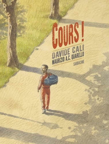 Davide Cali et Maurizio Quarello - Cours !.