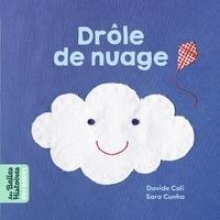 Davide Cali et Sara Cunha - Drôle de nuage.