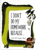 Davide Cali et Benjamin Chaud - I Didn't Do My Homework Because....