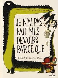 Davide Cali et Benjamin Chaud - L'école à la folie  : Je n'ai pas fait mes devoirs parce que....