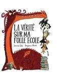 Davide Cali et Benjamin Chaud - L'école à la folie  : La vérité sur ma folle école.
