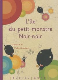 Davide Cali et Philip Giordano - L'île du petit monstre Noir-noir.