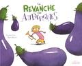Davide Cali et Eric Héliot - La revanche des aubergines.
