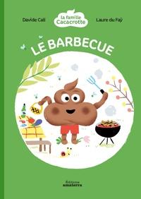 Davide Cali et Laure du Faÿ - Le barbecue.