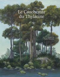 Davide Cali et Claudia Palmarucci - Le cauchemar du Thylacine.