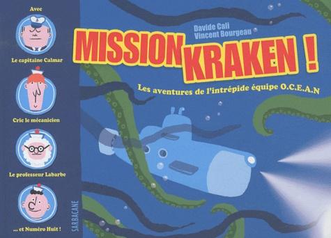 Davide Cali et Vincent Bourgeau - Mission Kraken !.