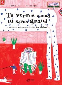 Davide Cali et Noemi Vola - Tu verras quand tu seras grand... - Et autres phrases préférées des adultes.