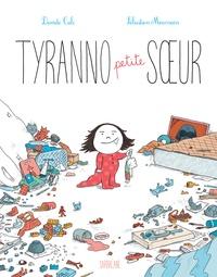 Davide Cali et Sébastien Mourrain - Tyranno petite soeur.