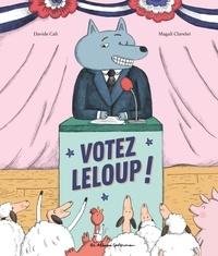 Davide Cali et Magali Clavelet - Votez Leloup !.
