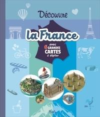 Davide Corsi et Christine Baillet - Découvre la France - Avec 6 grandes cartes à déplier.