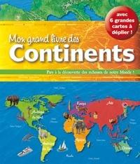 Davide Corsi et Christine Baillet - Mon grand livre des continents.