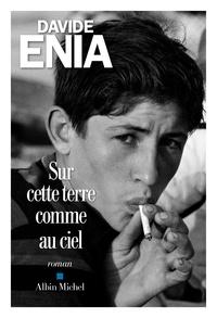 Davide Enia - Sur cette terre comme au ciel.