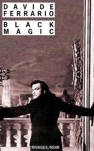Davide Ferrario - Black Magic.