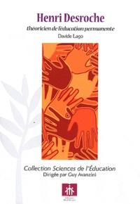 Davide Lago - Henri Desroche - Théoricien de l'éducation permanente.
