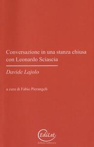Davide Lajolo - Conversazione in una stanza chiusa con Leonardo Sciascia.