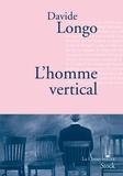 Davide Longo - L'homme vertical - Traduit de l'italien par Dominique Vittoz.
