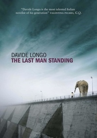 Davide Longo et Silvester Mazzarella - The Last Man Standing - The chilling apocalyptic thriller that predicts Italy's collapse.