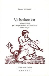 Davide Rondoni - Un bonheur dur - Edition bilingue français-italien.