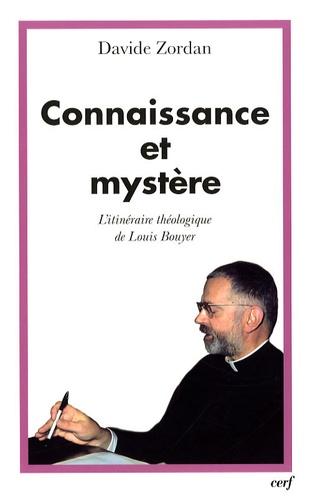 Davide Zordan - Connaissance et mystère - L'itinéraire théologique de Louis Bouyer.