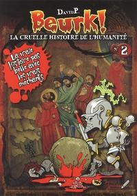 DavidP - Beurk ! - La cruelle histoire de l'humanité N° 2.
