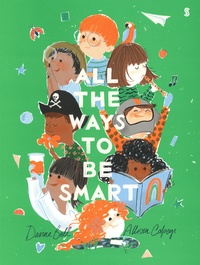 Davina Bell et Allison Colpoys - All the Ways to be Smart.