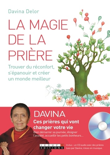 La magie de la prière. Trouver du réconfort, s'épanouir et créer un monde meilleur  avec 1 CD audio