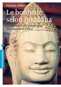 Le bonheur selon Bouddha - Davina Delor pdf epub