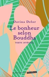 Davina Delor - Le bonheur selon Bouddha.