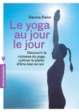 Davina Delor - Le yoga au jour le jour.