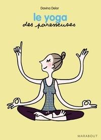 Davina Delor - Le yoga des Paresseuses.
