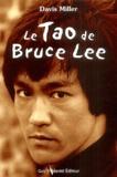 Davis Miller - Le Tao de Bruce Lee - Une mémoire martiale.