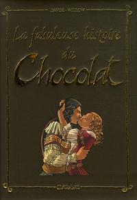 Davoz et  Wyllow - La fabuleuse histoire du Chocolat.