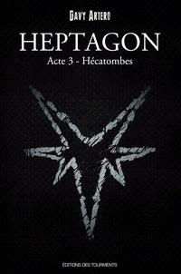 Davy Artero - Heptagon, Grimoire des Sept Branches Tome 3 : Hécatombes.