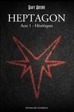 Davy Artero - Heptagon - Tome 1 - Hérétiques.