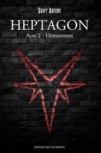 Téléchargements gratuits d'ebook best seller Heptagon - Tome 2  - Hématomes 9782372241922 par Davy Artero iBook (French Edition)