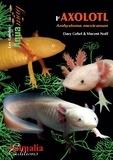 Davy Gebel et Vincent Noël - L'axolotl - Ambystoma mexicanum.